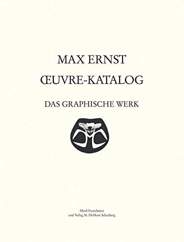 9783832174286: Max Ernst: Oeuvre-Katalog, the Graphic Work. Das Graphische Werk. Volume I. (Catalogue Raisonné)