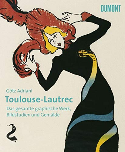 9783832175238: Toulouse-Lautrec: Das gesamte graphische Werk, Bildstudien und Gemälde
