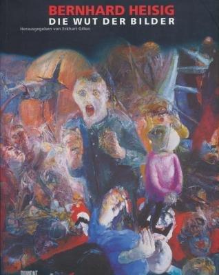9783832175559: Bernhard Heisig. Wut der Bilder. [Katalog zur Ausstellung Leipzig, D�sseldorf und Berlin 2006].