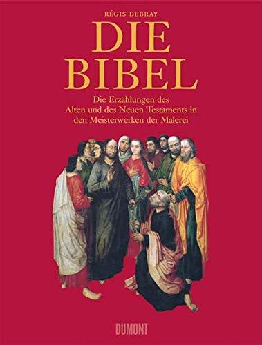 9783832175955: Die Bibel: Die Erzählungen des Alten und Neuen Testaments in den Meisterwerken der Malerei