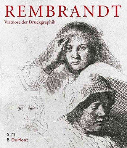 9783832176969: REMBRANDT: EIN VIRTUOSE DER DRUCKGRAPHIK (Rembrandt: a Virtuoso of Printmaking).