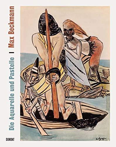 Max Beckmann: Die Aquarelle und Pastelle; Werkverzeichnis der farbigen Arbeiten auf Papier: ...