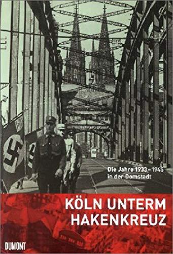 9783832178505: Köln unterm Hakenkreuz.