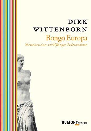 9783832179649: Bongo Europa. Memorien eines zwölfjährigen Sexbesessenen