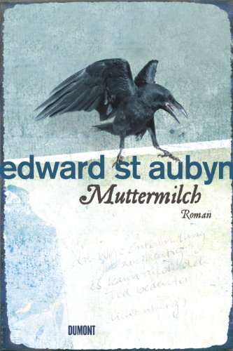 Muttermilch (3832180230) by Edward St. Aubyn