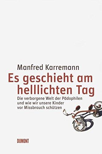 Es geschieht am helllichten Tag: Die verborgene: Karremann, Manfred
