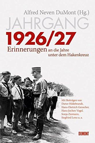 9783832180591: Jahrgang 1926/27: Erinnerungen an die Jahre unter dem Hakenkreuz