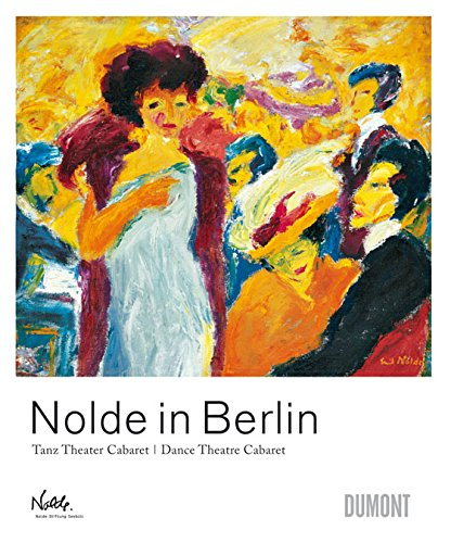 9783832190507: Nolde in Berlin: Dance Theatre Cabaret (English and German Edition)