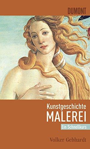 DuMont Schnellkurs Kunstgeschichte Malerei (Schnellkurse, Band 511): Gebhardt, Volker: