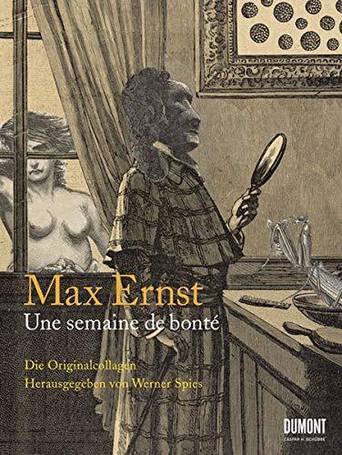 9783832190781: Max Ernst. Une semaine de bonté: Ein Bilderbuch von Güte, Liebe und Menschlichkeit von Max Ernst