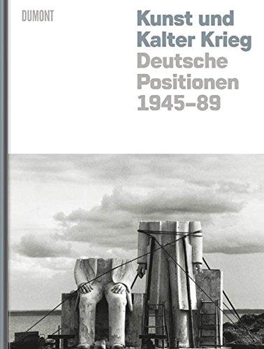 Kunst und Kalter Krieg. Deutsche Positionen 1945-89;: Barron , Stephanie