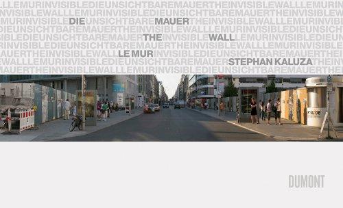 Die (unsichtbare) Mauer : Dtsch.-Engl.-Französ.: Stephan Kaluza