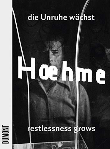 9783832192501: Gerhard Hoehme: Die Unruhe Wächst/Restlessness Grows, Works 1955-1989 (English and German Edition)