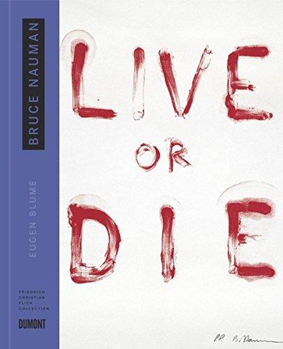 9783832192846: Bruce Nauman: Live or Die: Collector's Choice Vol. 10