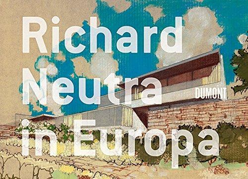 9783832192860: Richard Neutra in Europa