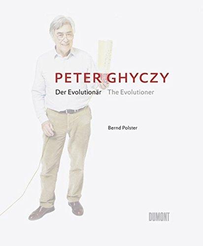 9783832193065: Peter Ghyczy - Der Evolutionär / The Evolutioner