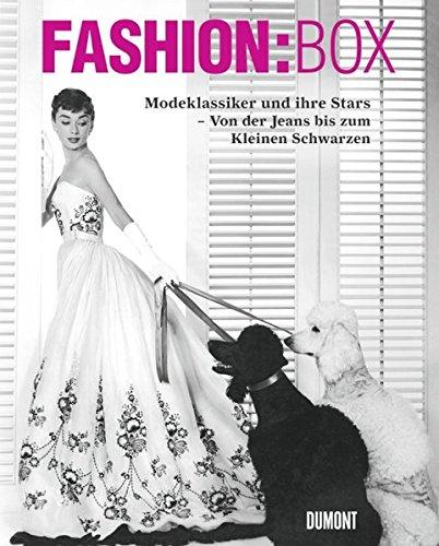 Fashion:Box. Modeklassiker und ihre Stars. Von der Jeans bis zum Kleinen Schwarzen: Antonio ...