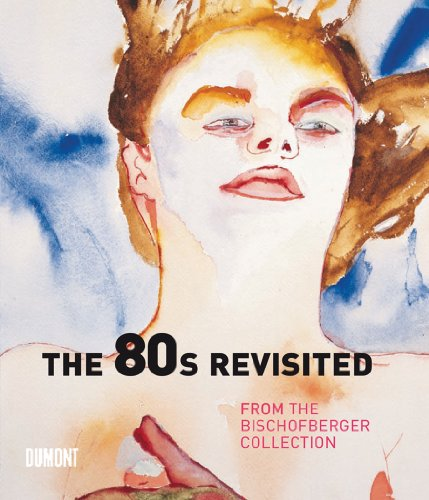 THE 80'S REVISITED:BISCHOFBERGER COL.HB - Thomas Kellein