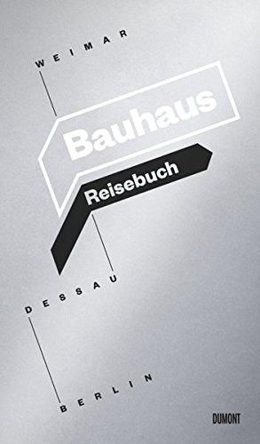 9783832194116: Das Bauhaus. Weimar. Dessau. Berlin: Ein Reisebuch