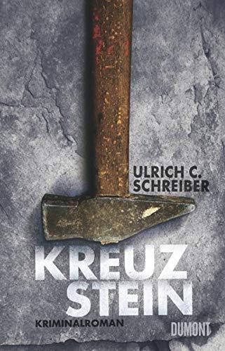 Kreuzstein: Kriminalroman: Schreiber, Ulrich C.