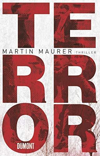 Terror : Roman. Martin Maurer - Maurer, Martin (Verfasser)