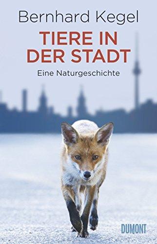 9783832197186: Tiere in der Stadt: Eine Naturgeschichte
