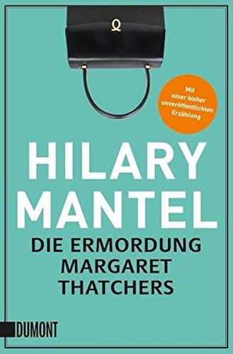 9783832197681: Die Ermordung Margaret Thatchers: Erzählungen