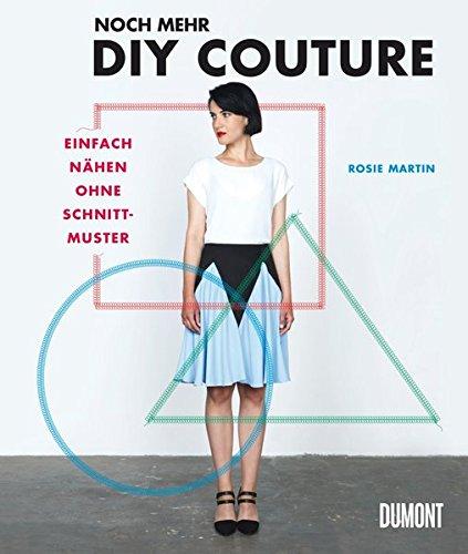 9783832199036: Noch mehr DIY Couture: Einfach nähen ohne ...