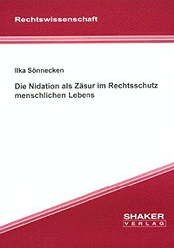 Die Nidation als Zäsur im Rechtsschutz menschlichen Lebens: Ilka Sönnecken
