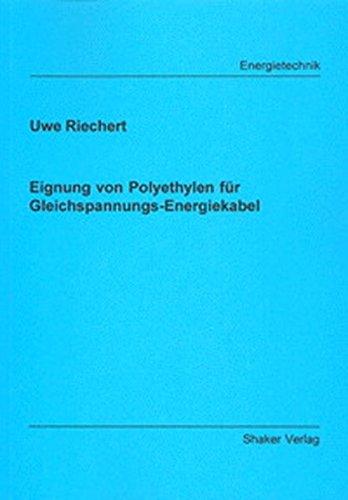 Eignung von Polyethylen für Gleichspannungs-Energiekabel: Uwe Riechert