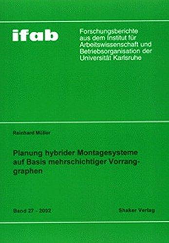 Planung hybrider Montagesysteme auf Basis mehrschichtiger Vorranggraphen: Reinhard Müller