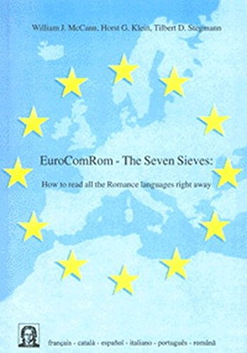 9783832204372: EuroComRom - The Seven Sieves: How to Read All the Romance Languages Right Away (Editiones EuroCom)