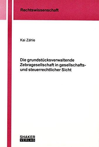 9783832206826: Die grundstücksverwaltende Zebragesellschaft in gesellschafts- und steuerrechtlicher Sicht