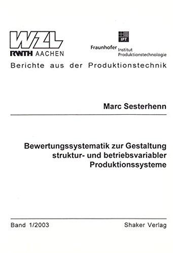 Bewertungssystematik zur Gestaltung struktur- und betriebsvariabler Produktionssysteme (Paperback):...