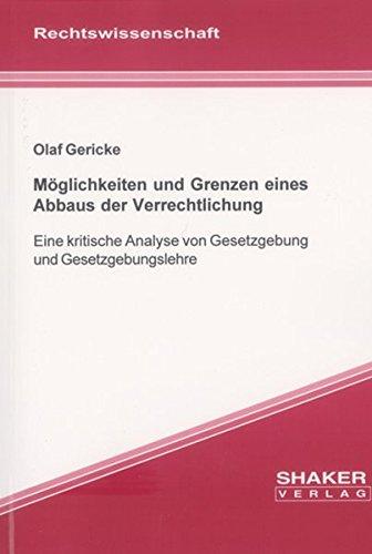 9783832210823: Möglichkeiten und Grenzen eines Abbaus der Verrechtlichung: Eine kritische Analyse von Gesetzgebung und Gesetzgebungslehre