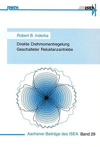 Direkte Drehmomentregelung Geschalteter Reluktanzantriebe: Robert B Inderka