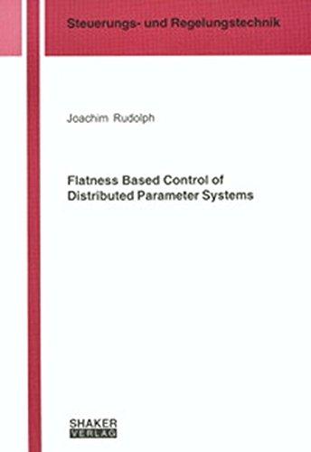 9783832212117: Flatness Based Control of Distributed Parameter Systems (Berichtea aus Steuerungs- und Regelungstechnik)