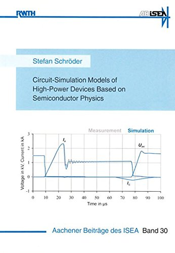 Circuit-Simulation Models of High-Power Devices Based on Semiconductor Physics: Stefan Schröder