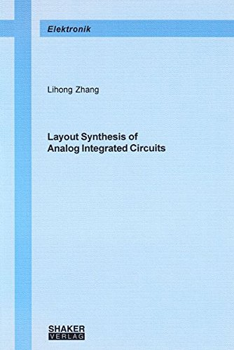 Layout Synthesis of Analog Integrated Circuits: Lihong Zhang