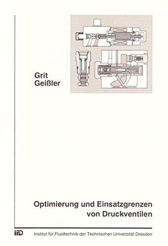 Optimierung und Einsatzgrenzen von Druckventilen (Paperback): Grit Geissler