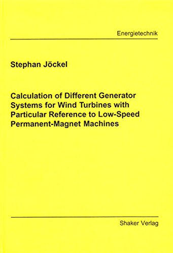 9783832215125: Calculation of Different Generator Systems for Wind Turbines with Particular Reference to Low-Speed Permanent-Magnet Machines (Berichte aus der Energietechnik)
