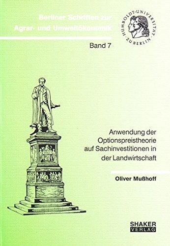 Anwendung der Optionspreistheorie auf Sachinvestitionen in der Landwirtschaft: Oliver Musshoff