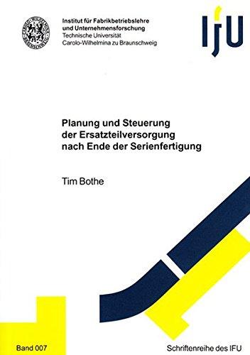 Planung und Steuerung der Ersatzteilversorgung nach Ende der Serienfertigung: Tim Bothe