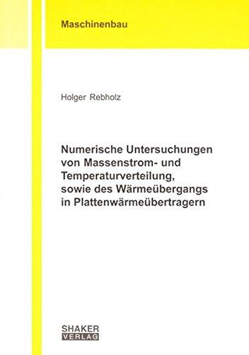 Numerische Untersuchungen von Massenstrom- und Temperaturverteilung, sowie des Wärmeü...