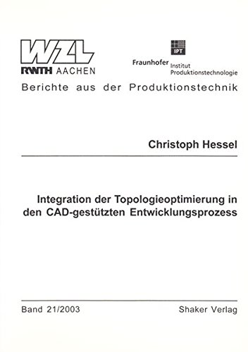 9783832219932: Integration der Topologieoptimierung in den CAD-gestützten Entwicklungsprozess