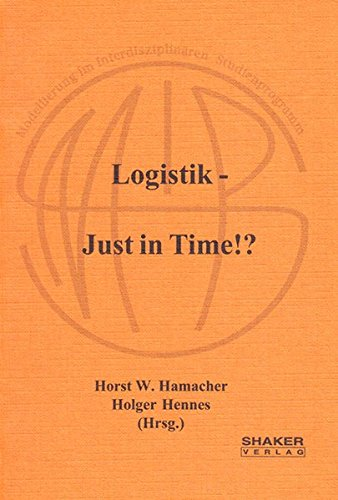 Logistik - Just in Time!?: Horst W Hamacher