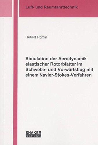 9783832222765: Simulation der Aerodynamik elastischer Rotorblätter im Schwebe- und Vorwärtsflug mit einem Navier-Stokes-Verfahren