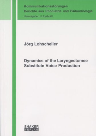 9783832223052: Dynamics of the Laryngectomee Substitute Voice Production: v. 14