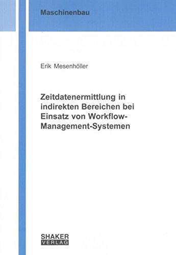 9783832224424: Zeitdatenermittlung in indirekten Bereichen bei Einsatz von Workflow-Management-Systemen