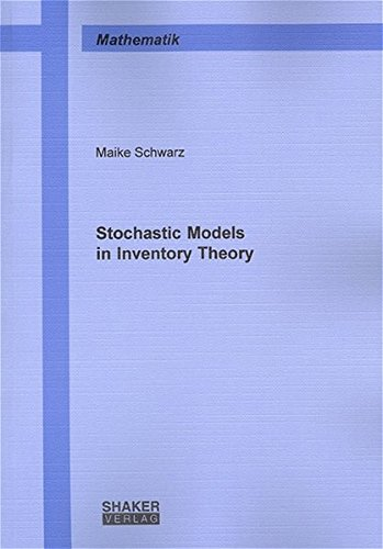 Stochastic Models in Inventory Theory: Maike Schwarz